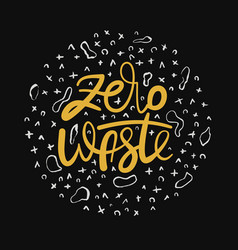lettering poster - zero waste ink on white vector image