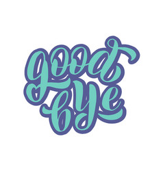 Goodbye lettering font phrase farewell party vector