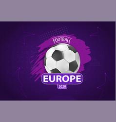 european 2020 cup football vector image