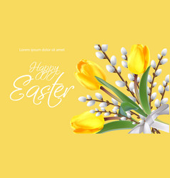 happy easter card with yellow tulips and willow vector image