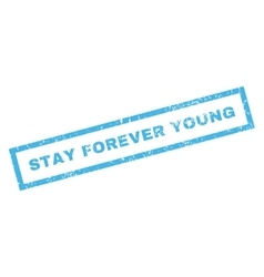 Stay Forever Young Rubber Stamp vector