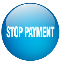 Stop payment blue round gel isolated push button vector