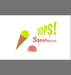 Oops error page with melting ice cream vector