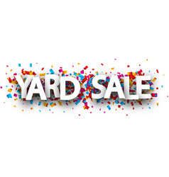 Yard sale poster with colorful confetti vector