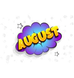 August comic text speech bubble pop art vector