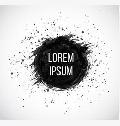 big black grunge circle with splashes of paint vector image