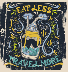 Eat less travel more quote typographical vector