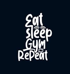 Eat sleep gym repeat stylish hand drawn vector