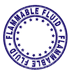Scratched textured flammable fluid round stamp vector