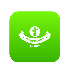 quality home cactus icon green vector image