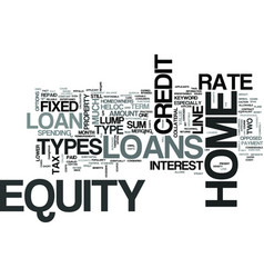 z types of home equity loans revised text word vector image