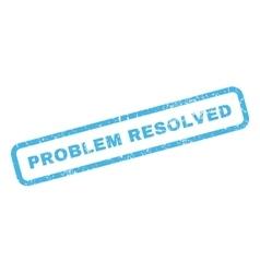 Problem Resolved Rubber Stamp vector image