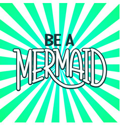 be a mermaid vector image