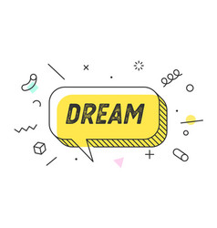 Dream banner speech bubble poster and sticker vector