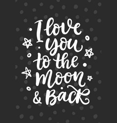i love you to moon and back hand written vector image