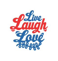Live laugh love design image vector