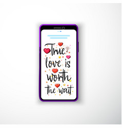 true love is worth the wait smartphone flat style vector image