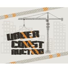 Under construction crane and building vector image