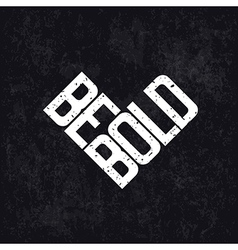 be bold approve vector image vector image