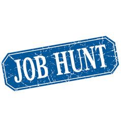 Job hunt blue square vintage grunge isolated sign vector