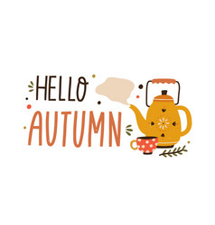 cozy hand drawn composition hello autumn lettering vector image