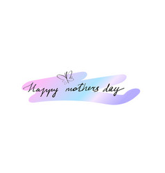 hand drawn lettering happy mothers day isolated vector image