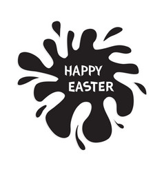 happy easter black blot splash typography poster vector image