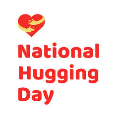 national hugging day poster vector image