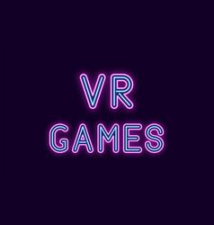 Neon inscription of vr games vector