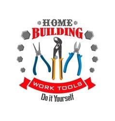 Work tools for home repair building emblem vector image
