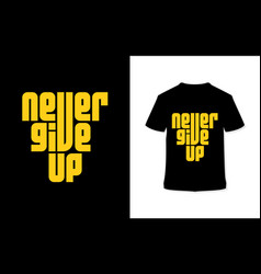 Never give up stylish hand drawn typography vector