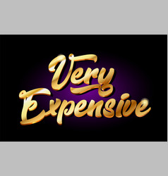 very expensive 3d gold golden text metal logo vector image