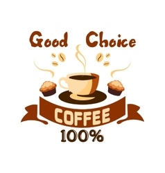 Good choice coffee icon Cafe emblem vector