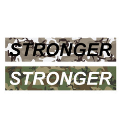 stronger - slogan on military pattern background vector image