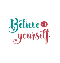 believe in yourself with blue and pink letters vector image vector image