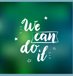 we can do it - feminism slogan handwritten at vector image vector image