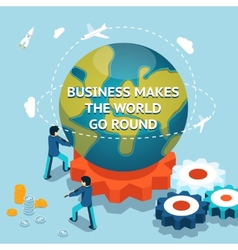Business makes the world go round vector