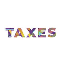 Taxes concept retro colorful word art vector