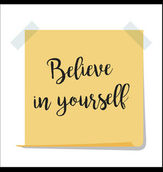 Note with believe in yourself text vector