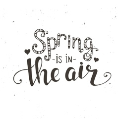 spring is in air hand drawn typography poster vector image
