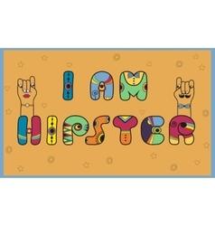 I am hipster unusual artistic font vector