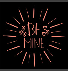 phrase be mine vector image vector image