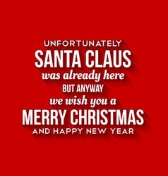 Santa claus was here card vector