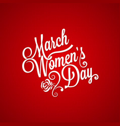 8 march women day vintage lettering background vector image vector image