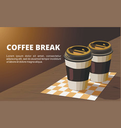 coffee break two paper cup of coffee vector image