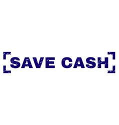 grunge textured save cash stamp seal inside vector image