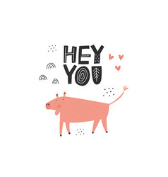 hey you hand drawn lettering inscription cute pig vector image