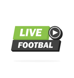 live football streaming icon badge button for vector image
