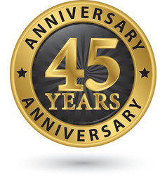 45 years anniversary gold label vector image
