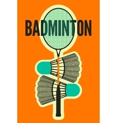 Badminton typographic vintage style poster vector